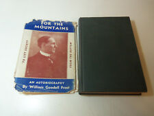 1937 SIGNED HC w/DJ FOR THE MOUNTAINS Autobiography WILLIAM GOODELL FROST Photos