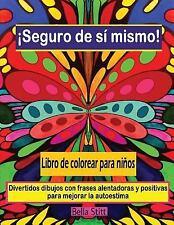 Seguro de Si Mismo! Libro de Colorear para Ninos : Divertidos Dibujos con...
