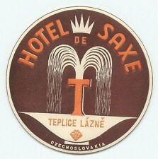 TEPLICE LAZNE CZECHOSLOVAKIA HOTEL DE SAXE VINTAGE LUGGAGE LABEL