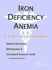 Iron Deficiency Anemia - A Medical Dictionary, Bibliography, and Annotated Resea