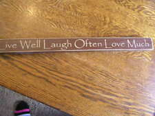 Primitive Wood Sign Shelf Sitter Talker~LIVE WELL LAUGH OFTEN LOVE MUCH~18x1.5""