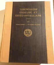 TUBERCULOSE OSSEUSE ET OSTEO-ARTICULAIRE par Etienne SOREL avec dédicace 1932