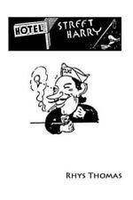 Hotel Street Harry by Rhys Thomas (2016, Paperback)