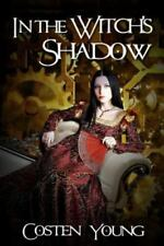 In the Witch's Shadow by Costen Young (2014, Paperback)
