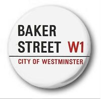 BAKER STREET SIGN  - 1 inch / 25mm Button Badge -  Novelty Keith Sherlock W1