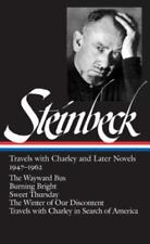 Library of America John Steinbeck Edition Ser.: Steinbeck : Travels with Charley and Later Novels, 1947-1962 - The Wayward Bus; Burning Bright; Sweet Thursday; the Winter of Our Discontent; Travels with Charley in Search of America by John Steinbeck (2007, Hardcover)
