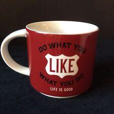 LIFE IS GOOD HOME COFFEE TEA MUG RED DO WHAT YOU LIKE & LIKE WHAT YOU DO 1 SIDE