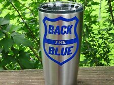 Custom Back the Blue Vinyl Decal for Stainless Tumblers, Coffee Travel Cups, Mug