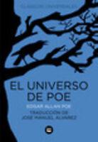 El Universo de Poe. NUEVO. Nacional URGENTE/Internac. económico. LITERATURA CLAS