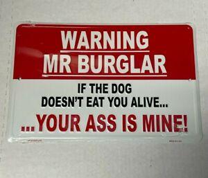 "WARNING MR BURGLAR IF THE DOG DOESNT EAT YOU 8"" x 12"" Metal Sign"