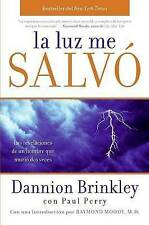 La Luz me salvó: Las revelaciones de un hombre que murio dos veces (Spanish Edit