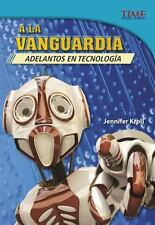 TIME for Kids en Español - Level 5: A la Vanguardia : Adelantos en Tecnología...