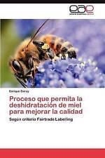 Proceso que permita la deshidratación de miel para mejorar la calidad: Según cri