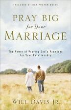 Pray Big for Your Marriage: The Power of Praying God's Promises for Your Relatio