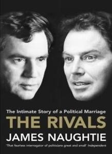 The Rivals: The Intimate Story of a Political Marriage-James Naughtie