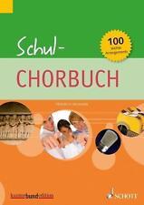 Schul-Chorbuch: für allgemeinbildende Schulen. gleich- oder dreistimmig (SSA, SA