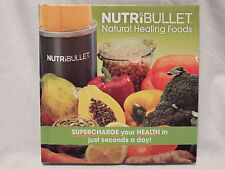 NUTRIBULLET RECIPIE BOOK NATURAL HEALING FOODS 210 PAGES