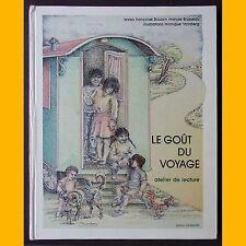 LE GOÛT DU VOYAGE Atelier de lecture F. Boussin M. Brusseau  M. Vainberg 1983