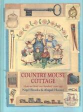 Country Mouse Cottage: How We Lived 100 Years Ago by Brooks, Nigel, Horner, Abi
