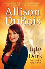 Into the Dark: How the Dead Help Us Heal by Allison DuBois (Paperback, 2015)