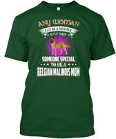 Any Woman Special A Belgian Malinois Mom - Can Be Hanes Tagless Tee T-Shirt