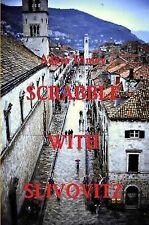NEW Scrabble With Slivovitz - Once upon a time in Yugoslavia by Adam Yamey