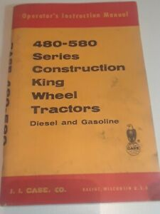 Vintage Case 480-580 Series Construction King Wheel Tractor Manual Diesel & Gas