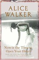 ALICE WALKER____NOW IS THE TIME TO OPEN YOUR HEART__NEW