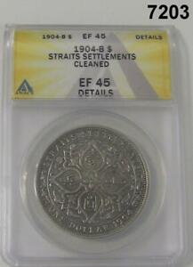 1904-B SILVER DOLLAR STRAITS SETTLEMENTS ANACS CERTIFIED EF45 CLEANED #7203