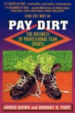 Pay Dirt : The Business of Professional Team Sports by Rodney D. Fort and James
