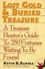 Lost Gold and Buried Treasure : A Treasure Hunter's Guide to 250 Fortunes...