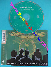 CD singolo Fall Out Boy Sugar,We're Goin Down 985 007-4 no lp mc vhs dvd(S30)