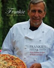 Frankie at Home in the Kitchen: Frankie's Pizza and Pasta/Easy Italian Recipes t