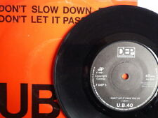 UB40 – Don't Slow Down / Don't Let It Pass You By   7 DEP1  VINYL NEAR MINT