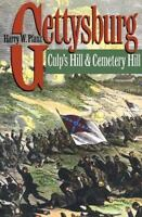 Gettysburg: Culp's Hill and Cemetery Hill: By Harry W Pfanz