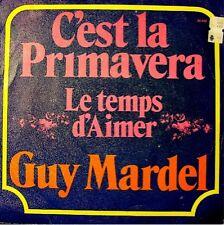 GUY MARDEL c'est la primavera/le temps d'aimer SP VG++