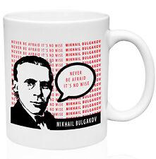 Mikhail Bulgakov Never Be Afraid 11oz Ceramic High Quality Coffee Mug
