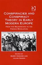Conspiracies and Conspiracy Theory in Early Modern Europe: From the Waldensians