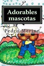 Adorables Mascotas : Cuentos para Niños (6) by Pedro Merino (2016, Paperback,...