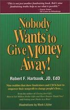 Nobody Wants to Give Money Away! Hartsook, Robert F. Paperback
