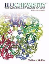 Biochemistry The Molecular Basis of Life by McKee, Trudy, McKee, James R. 4th