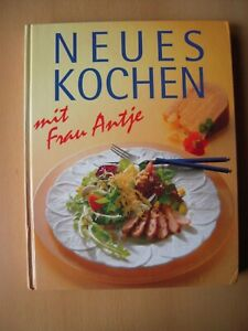 Neues Kochbuch  -  mit  Frau  Antje -