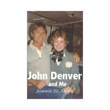 John Denver and Me: By Jeannie St Marie