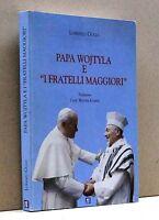 """PAPA WOJTYLA E """"I FRATELLI MAGGIORI"""" - L. Gulli [Libro]"""