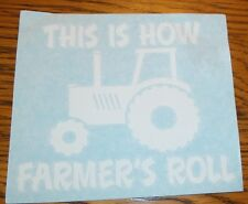 THIS IS HOW FARMERS ROLL Tractor Vinyl Decal Sticker Country Farm Farming Truck