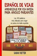 Espanol de Viaje: Aprendizaje Por Via Rapida para Anglo Parlantes : Las 100...