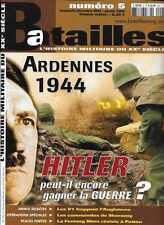 BATAILLES N° 5 / ARDENNES 1944 HITLER PEUT-IL ENCORE GAGNER LA GUERRE ?