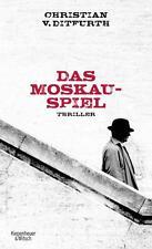 Ditfurth, Christian von - Das Moskau-Spiel: Thriller