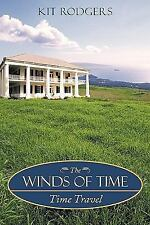 The Winds of Time : Time Travel by Kit Rodgers (2009, Paperback)