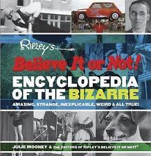 Ripley's Believe It or Not! Encyclopedia of the Bizarre: Amazing, Strange,